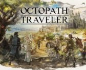 [TEST] Octopath Traveler sur Switch