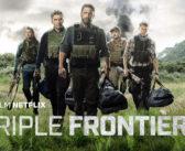 [NETFLIX] Critique du film Triple Frontière