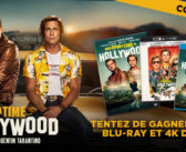 [CONCOURS] Gagnez des DVD, Blu-Ray et Blu-Ray 4K de Once Upon a Time in Hollywood !
